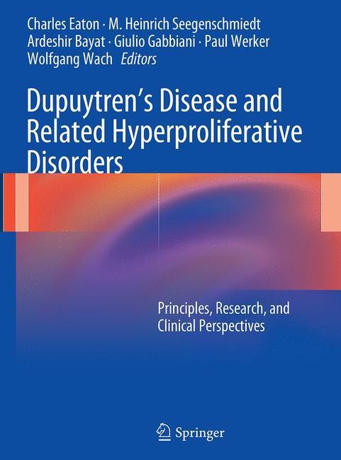 Dupuytren's Disease and Related Hyperproliferative Disorders | Eaton / Seegenschmiedt / Bayat / Gabbiani / Werker / Wach | Softcover reprint of the original 1st ed. 2012, 2016 | Buch (Cover)