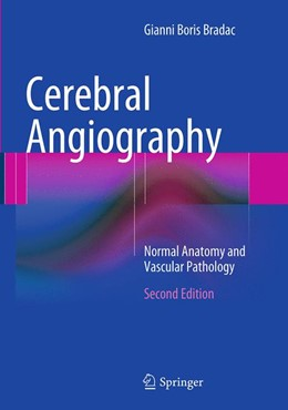 Abbildung von Bradac | Cerebral Angiography | Softcover reprint of the original 2nd ed. 2014 | 2016 | Normal Anatomy and Vascular Pa...