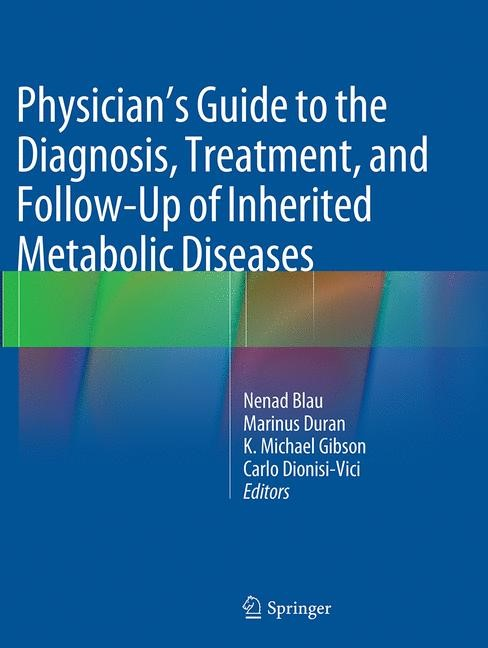Abbildung von Blau / Duran / Gibson / Dionisi Vici | Physician's Guide to the Diagnosis, Treatment, and Follow-Up of Inherited Metabolic Diseases | Softcover reprint of the original 1st ed. 2014 | 2016