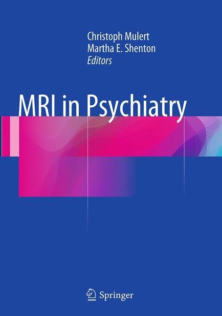 Abbildung von Mulert / Shenton   MRI in Psychiatry   Softcover reprint of the original 1st ed. 2014   2016