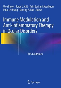 Abbildung von Pleyer / Alió / Barisani-Asenbauer / Le Hoang / Rao   Immune Modulation and Anti-Inflammatory Therapy in Ocular Disorders   Softcover reprint of the original 1st ed. 2014   2016   IOIS Guidelines