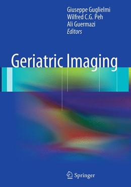 Abbildung von Guglielmi / Peh / Guermazi | Geriatric Imaging | Softcover reprint of the original 1st ed. 2013 | 2016