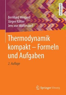 Abbildung von Weigand / Köhler | Thermodynamik kompakt - Formeln und Aufgaben | 2. Auflage | 2017 | beck-shop.de