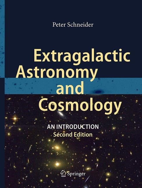 Abbildung von Schneider | Extragalactic Astronomy and Cosmology | Softcover reprint of the original 2nd ed. 2015 | 2016