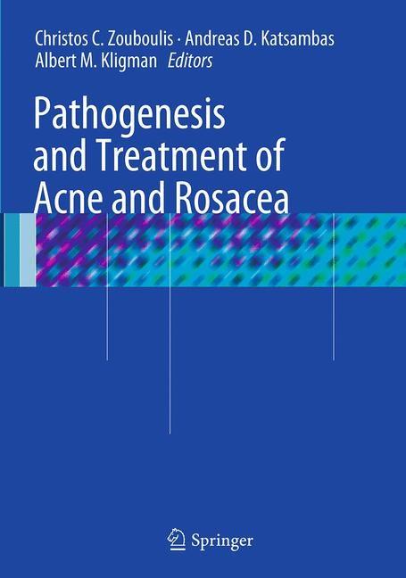 Abbildung von Zouboulis / Katsambas / Kligman | Pathogenesis and Treatment of Acne and Rosacea | Softcover reprint of the original 1st ed. 2014 | 2016