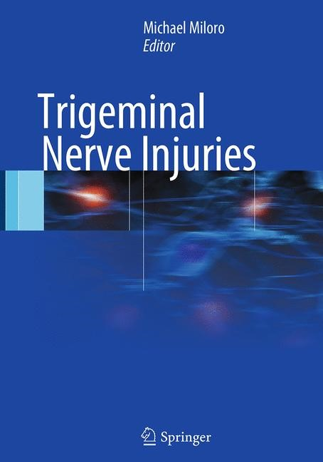Abbildung von Miloro | Trigeminal Nerve Injuries | Softcover reprint of the original 1st ed. 2013 | 2016