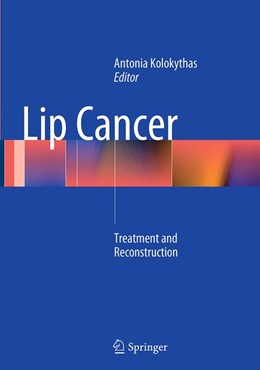 Abbildung von Kolokythas   Lip Cancer   Softcover reprint of the original 1st ed. 2014   2016   Treatment and Reconstruction
