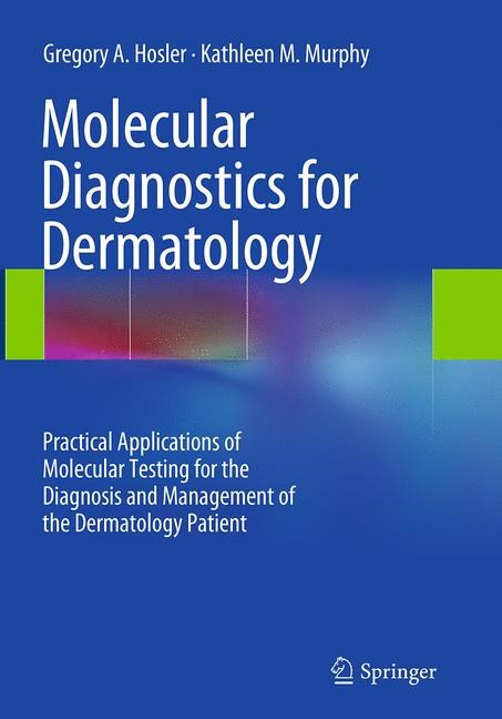 Abbildung von Hosler / Murphy | Molecular Diagnostics for Dermatology | Softcover reprint of the original 1st ed. 2014 | 2016