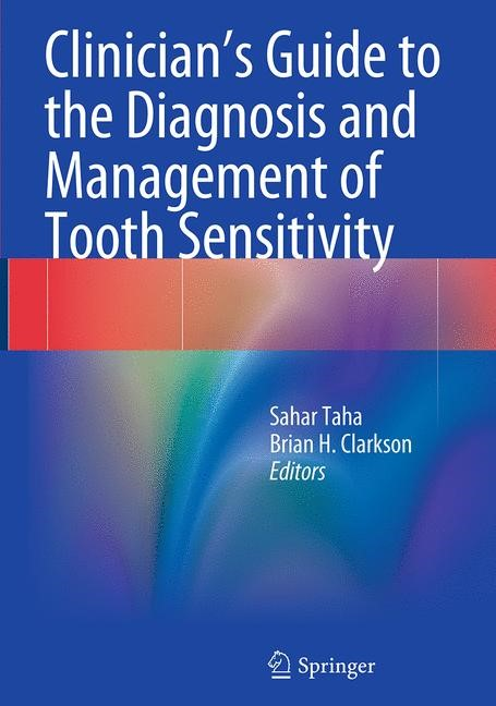 Abbildung von Taha / Clarkson | Clinician's Guide to the Diagnosis and Management of Tooth Sensitivity | Softcover reprint of the original 1st ed. 2014 | 2016