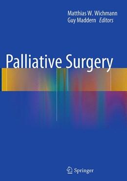 Abbildung von Wichmann / Maddern | Palliative Surgery | Softcover reprint of the original 1st ed. 2014 | 2016