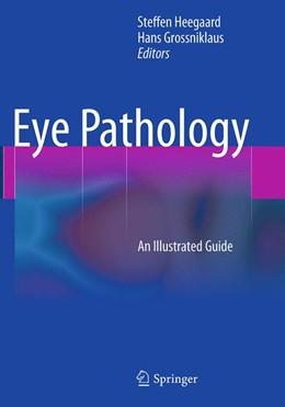 Abbildung von Heegaard / Grossniklaus   Eye Pathology   Softcover reprint of the original 1st ed. 2015   2016