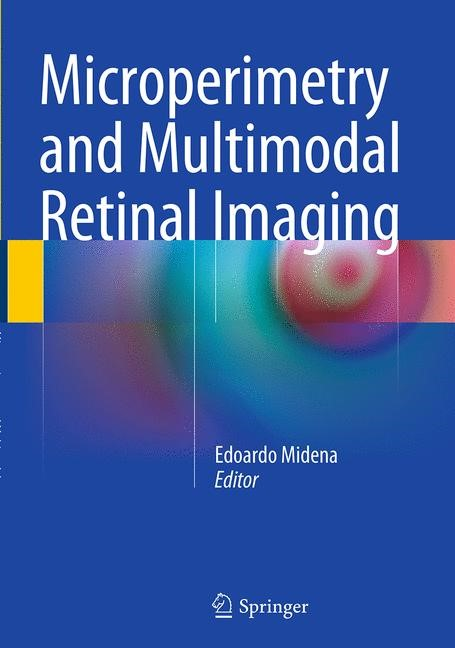 Abbildung von Midena | Microperimetry and Multimodal Retinal Imaging | Softcover reprint of the original 1st ed. 2014 | 2016