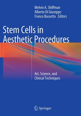 Abbildung von Shiffman / Di Giuseppe / Bassetto | Stem Cells in Aesthetic Procedures | Softcover reprint of the original 1st ed. 2014 | 2016 | Art, Science, and Clinical Tec...