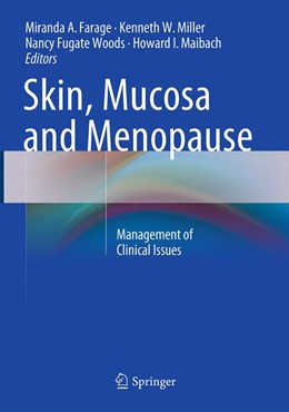 Abbildung von Farage / Miller / Fugate Woods / Maibach | Skin, Mucosa and Menopause | Softcover reprint of the original 1st ed. 2015 | 2016