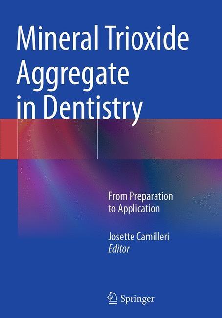 Abbildung von Camilleri   Mineral Trioxide Aggregate in Dentistry   Softcover reprint of the original 1st ed. 2014   2016