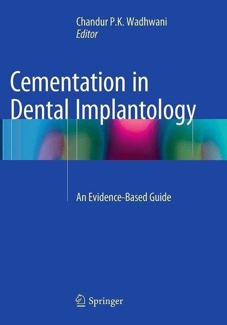 Abbildung von Wadhwani | Cementation in Dental Implantology | Softcover reprint of the original 1st ed. 2015 | 2016