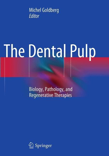 Abbildung von Goldberg | The Dental Pulp | Softcover reprint of the original 1st ed. 2014 | 2016