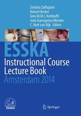 Abbildung von Zaffagnini / Becker / Kerkhoffs / Espregueira Mendes / van Dijk   ESSKA Instructional Course Lecture Book   Softcover reprint of the original 1st ed. 2014   2016   Amsterdam 2014