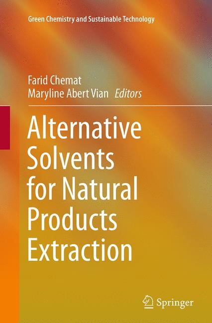 Abbildung von Chemat / Vian | Alternative Solvents for Natural Products Extraction | Softcover reprint of the original 1st ed. 2014 | 2016