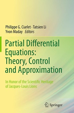Abbildung von Ciarlet / Li / Maday | Partial Differential Equations: Theory, Control and Approximation | Softcover reprint of the original 1st ed. 2014 | 2016 | In Honor of the Scientific Her...