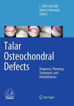 Abbildung von van Dijk / Kennedy | Talar Osteochondral Defects | Softcover reprint of the original 1st ed. 2014 | 2016 | Diagnosis, Planning, Treatment...
