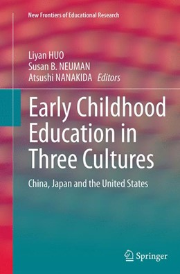 Abbildung von HUO / B. NEUMAN / NANAKIDA | Early Childhood Education in Three Cultures | Softcover reprint of the original 1st ed. 2015 | 2016 | China, Japan and the United St...