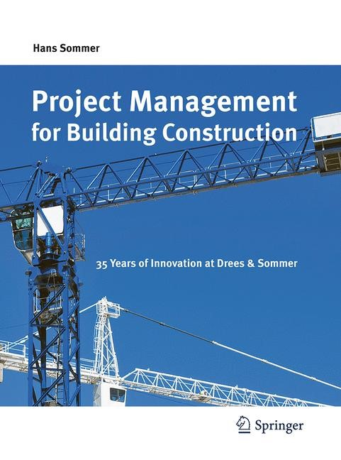 Abbildung von Sommer | Project Management for Building Construction | Softcover reprint of the original 1st ed. 2010 | 2016
