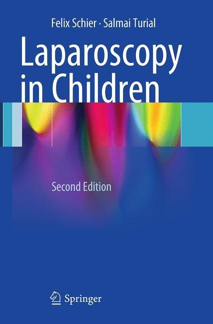 Abbildung von Schier / Turial | Laparoscopy in Children | Softcover reprint of the original 2nd ed. 2013 | 2016