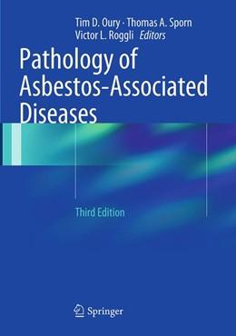 Abbildung von Oury / Sporn / Roggli | Pathology of Asbestos-Associated Diseases | Softcover reprint of the original 3rd ed. 2014 | 2016