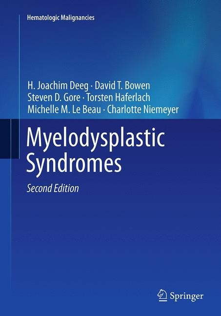 Abbildung von Deeg / Bowen / Gore   Myelodysplastic Syndromes   Softcover reprint of the original 2nd ed. 2013   2016