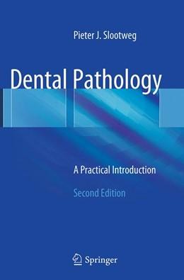 Abbildung von Slootweg | Dental Pathology | Softcover reprint of the original 2nd ed. 2013 | 2016 | A Practical Introduction