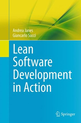 Abbildung von Janes / Succi | Lean Software Development in Action | Softcover reprint of the original 1st ed. 2014 | 2016