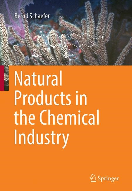 Abbildung von Schaefer | Natural Products in the Chemical Industry | Softcover reprint of the original 1st ed. 2014 | 2016