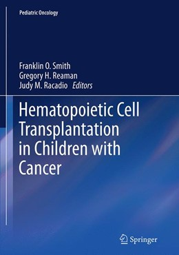 Abbildung von Smith / Reaman / Racadio | Hematopoietic Cell Transplantation in Children with Cancer | Softcover reprint of the original 1st ed. 2014 | 2016