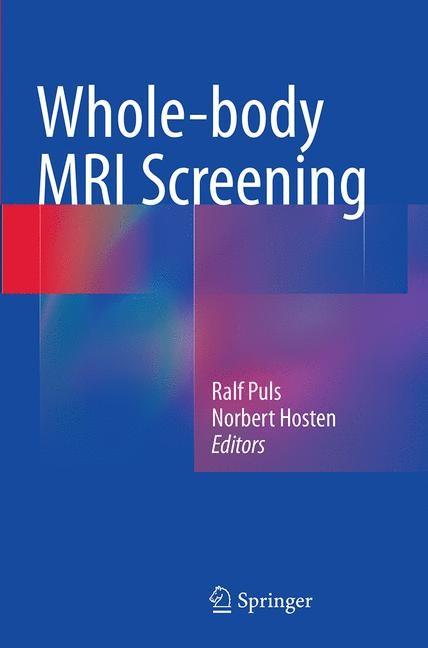 Abbildung von Puls / Hosten   Whole-body MRI Screening   Softcover reprint of the original 1st ed. 2014   2016