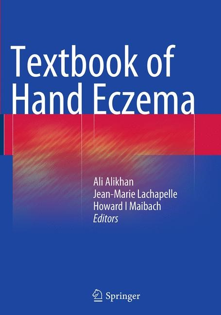 Abbildung von Alikhan / Lachapelle / Maibach | Textbook of Hand Eczema | Softcover reprint of the original 1st ed. 2014 | 2016