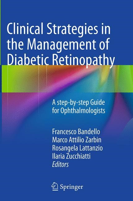 Abbildung von Bandello / Zarbin / Lattanzio / Zucchiatti | Clinical Strategies in the Management of Diabetic Retinopathy | Softcover reprint of the original 1st ed. 2014 | 2016