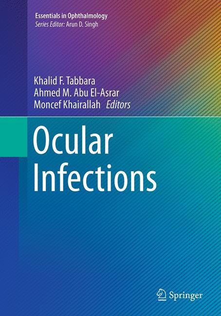 Abbildung von Tabbara / El-Asrar / Khairallah | Ocular Infections | Softcover reprint of the original 1st ed. 2014 | 2016