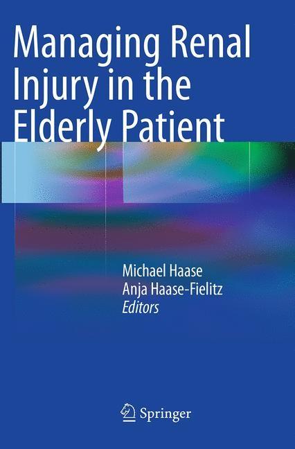 Abbildung von Haase / Haase-Fielitz   Managing Renal Injury in the Elderly Patient   Softcover reprint of the original 1st ed. 2014   2016