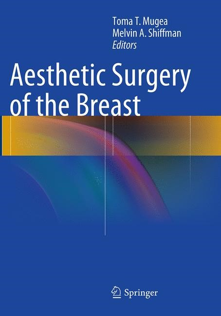 Abbildung von Mugea / Shiffman | Aesthetic Surgery of the Breast | Softcover reprint of the original 1st ed. 2015 | 2016