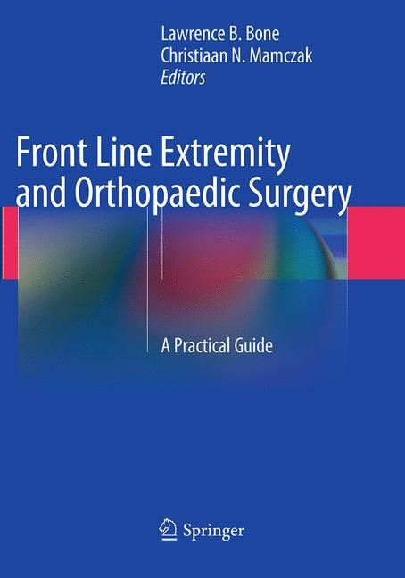 Abbildung von Bone / Mamczak   Front Line Extremity and Orthopaedic Surgery   Softcover reprint of the original 1st ed. 2014   2016