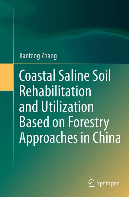 Abbildung von Zhang | Coastal Saline Soil Rehabilitation and Utilization Based on Forestry Approaches in China | Softcover reprint of the original 1st ed. 2014 | 2016