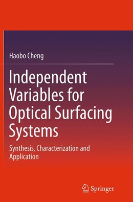 Abbildung von Cheng   Independent Variables for Optical Surfacing Systems   Softcover reprint of the original 1st ed. 2014   2016   Synthesis, Characterization an...
