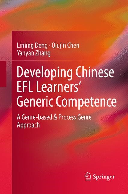 Abbildung von Deng / Chen / Zhang | Developing Chinese EFL Learners' Generic Competence | Softcover reprint of the original 1st ed. 2014 | 2016