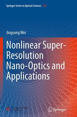 Abbildung von Wei | Nonlinear Super-Resolution Nano-Optics and Applications | Softcover reprint of the original 1st ed. 2015 | 2016 | 191