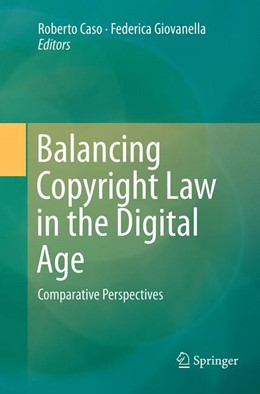 Abbildung von Caso / Giovanella | Balancing Copyright Law in the Digital Age | Softcover reprint of the original 1st ed. 2015 | 2016 | Comparative Perspectives