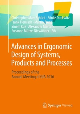 Abbildung von Schlick / Duckwitz / Flemisch / Frenz / Kuz / Mertens / Mütze-Niewöhner | Advances in Ergonomic Design of Systems, Products and Processes | 1st ed. 2017 | 2016 | Proceedings of the Annual Meet...