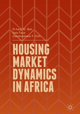 Abbildung von Bah / Faye / Geh | Housing Market Dynamics in Africa | 1st ed. 2018 | 2018