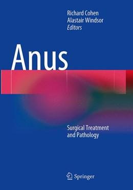 Abbildung von Cohen / Windsor | Anus | Softcover reprint of the original 1st ed. 2014 | 2016 | Surgical Treatment and Patholo...