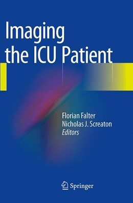 Abbildung von Falter / Screaton | Imaging the ICU Patient | Softcover reprint of the original 1st ed. 2014 | 2016